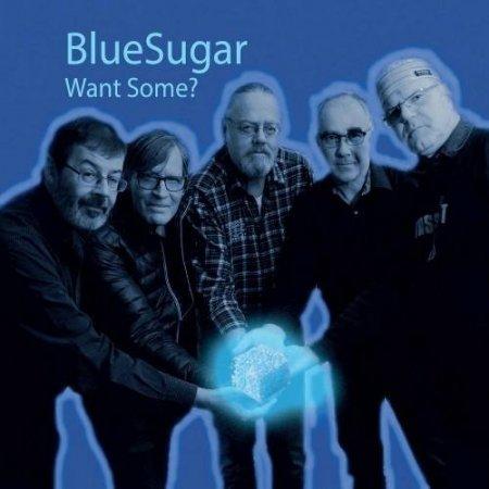 BlueSugar - Want Some? (2018)